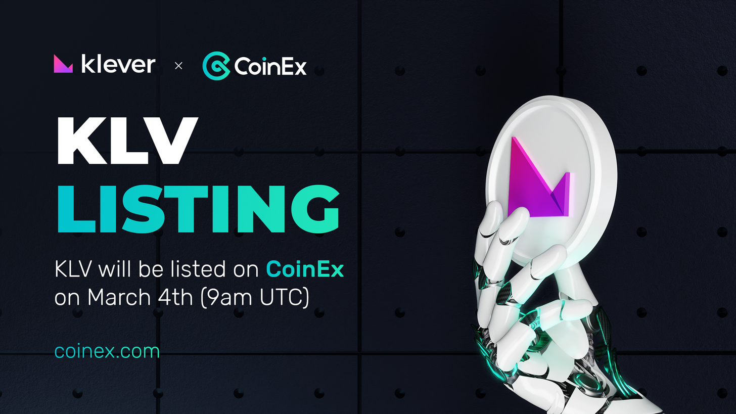 OFFICIAL: Klever (KLV) To Be Listed on China-centric CoinEx.com Exchange on March 4